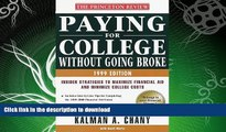 READ BOOK  Paying for College Without Going Broke, 1999 Edition: Insider Strategies to Maximize