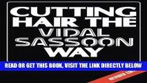 Ebook Cutting Hair the Vidal Sassoon Way, Revised Edition Free Read