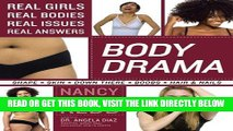Ebook Body Drama: Real Girls, Real Bodies, Real Issues, Real Answers Free Read