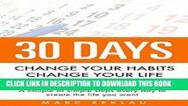 [New] Ebook 30 Days - Change your habits, Change your life: A couple of simple steps every day to