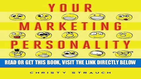 [New] Ebook Your Marketing Personality: Marketing You Like is Marketing that Sells Free Read