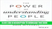 [New] Ebook The Power of Understanding People: The Key to Strengthening Relationships, Increasing