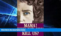Must Have  Mama! Why Did You Kill Us?  READ Ebook Full Ebook