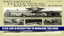 Read Now Big House, Little House, Back House, Barn: The Connected Farm Buildings of New England