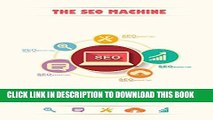 [PDF] The SEO Machine: Learn how to triple the power of your backlinks and Dominate the Rankings