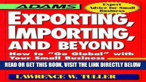 [New] Ebook Exporting, Importing, and Beyond (Adams Expert Advice for Small Business) Free Read