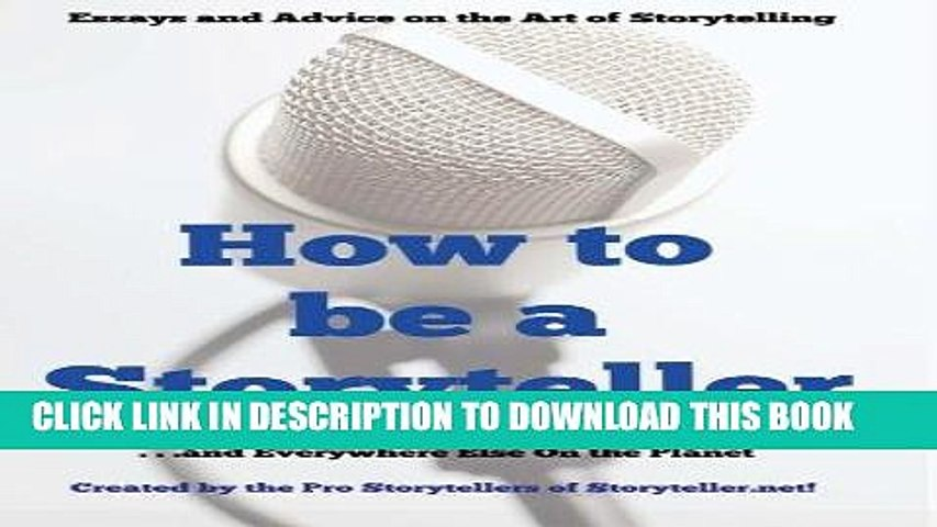 [New] Ebook How to be a Storyteller: Essays and Advice on the Art of Storytelling Free Read