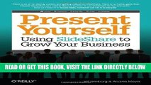 [New] Ebook Present Yourself: Using SlideShare to Grow Your Business Free Read