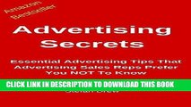 Ebook Advertising Secrets  Essential Advertising Tips That Advertising Sales Reps Prefer You NOT