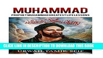 [PDF] FREE Muhammad: Prophet Muhammad Greatest Life Lessons (Muhammad, Islam) [Read] Online