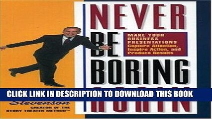 [New] PDF Never Be Boring Again: Make Your Business Presentations Capture Attention, Inspire