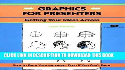 [New] Ebook Crisp: Graphics for Presenters: Getting Your Ideas Across (Crisp Fifty-Minute Books)
