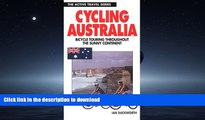 FAVORIT BOOK Cycling Australia : Bicycle Touring Throughout the Sunny Continent (The Active Travel