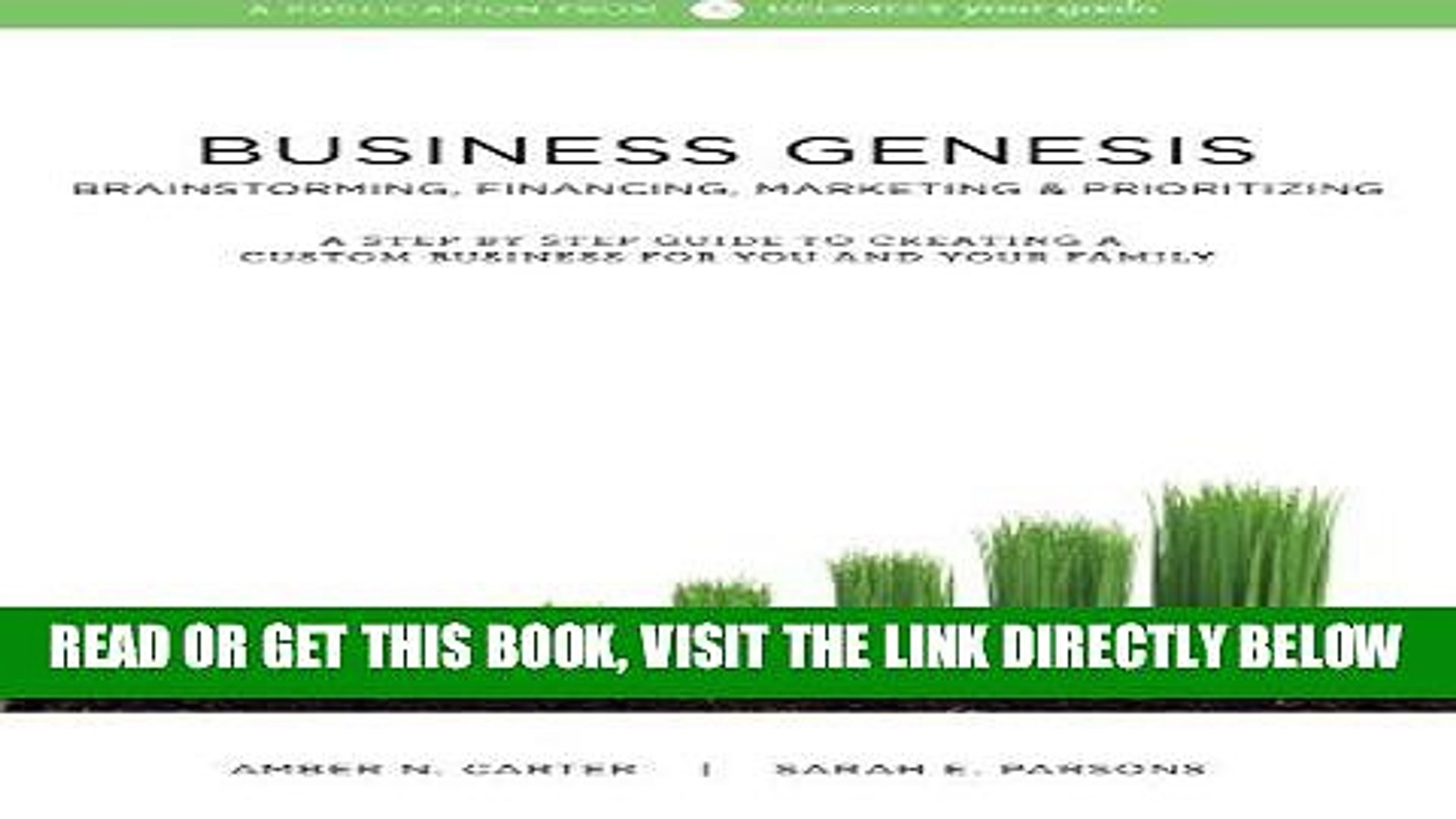 [New] PDF Business Genesis: Brainstorming, Financing, Marketing   Prioritizing: A Step By Step