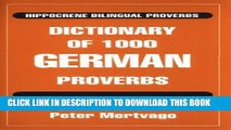Read Now Dictionary of 1000 German Proverbs (Hippocrene Bilingual Proverbs) Download Online