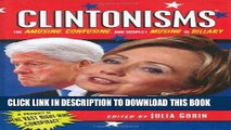 Read Now Clintonisms: The Amusing, Confusing, and Even Suspect Musing, of Billary Download Book
