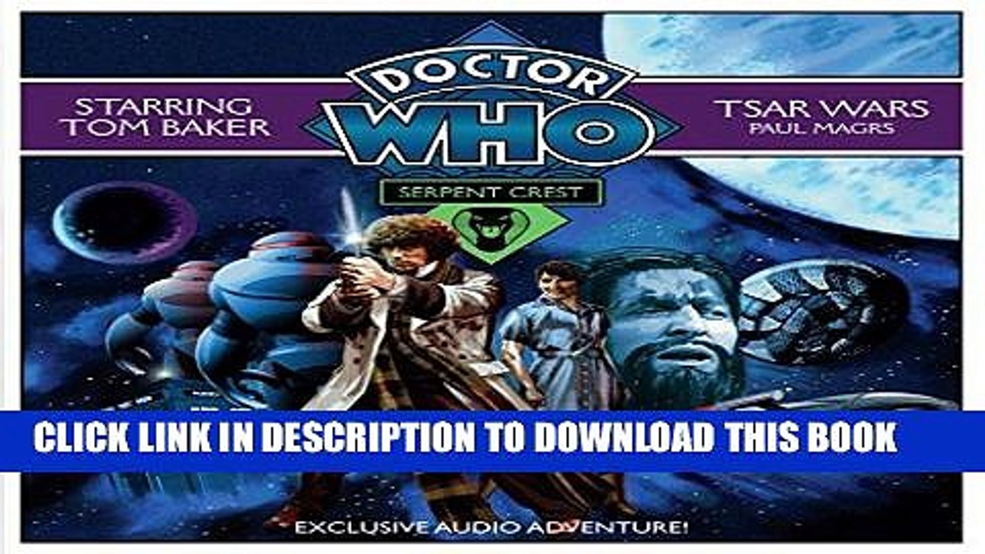 Read Now Doctor Who: Serpent Crest #1/Tsar Wars: An Exclusive Audio Adventure Starring Tom Baker