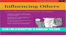 Influencing Others: A Handbook of Persuasive Strategies (Crisp Fifty-Minute Series)