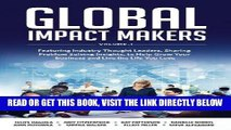[New] Ebook Global Impact Makers: Featuring Industry Thought Leaders, Sharing Problem Solving