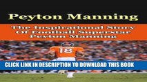 [BOOK] PDF Peyton Manning: The Inspirational Story of Football Superstar Peyton Manning (Peyton