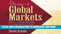 [PDF] The Mirage of Global Markets: How Globalizing Companies Can Succeed as Markets Localize