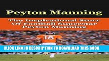 [DOWNLOAD] PDF Peyton Manning: The Inspirational Story of Football Superstar Peyton Manning