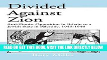 [EBOOK] DOWNLOAD Divided Against Zion: Anti-Zionist Opposition to the Creation of a Jewish State