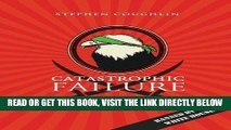 [EBOOK] DOWNLOAD Catastrophic Failure: Blindfolding America in the Face of Jihad READ NOW