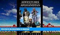 FAVORITE BOOK  Adventures in Afghanistan FULL ONLINE