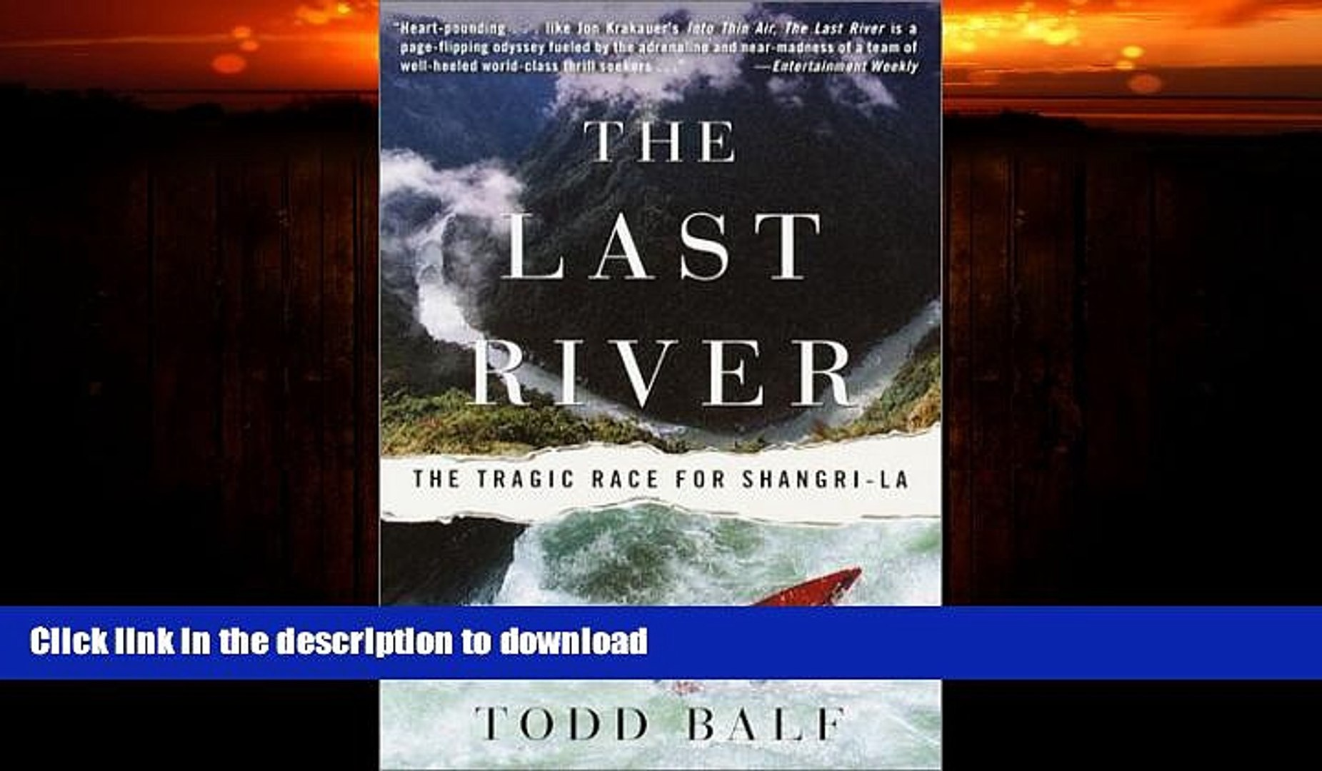 GET PDF  The Last River: The Tragic Race for Shangri-la  BOOK ONLINE