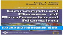 Read Now Leddy   Pepper s Conceptual Bases of Professional Nursing (Conceptual Basis of