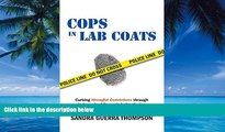 Books to Read  Cops in Lab Coats: Curbing Wrongful Convictions through Independent Forensic