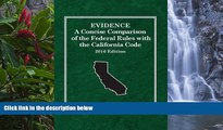 Big Deals  Evidence: A Concise Comparison of the Federal Rules with the California Code, 2016