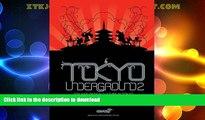 EBOOK ONLINE  Tokyo Underground 2: Toy and Design Culture in Tokyo (Tokyo Underground: Toy