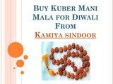Buy kuber mani mala for diwali puja and know the benefits of kuber mani mala at diwali from kamiya sindoor