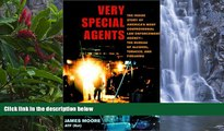 Big Deals  Very Special Agents: The Inside Story of America s Most Controversial Law Enforcement