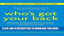 [Ebook] Who s Got Your Back: The Breakthrough Program to Build Deep, Trusting Relationships That