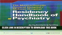 Read Now The Massachusetts General Hospital/McLean Hospital Residency Handbook of Psychiatry