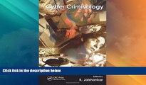 Big Deals  Cyber Criminology: Exploring Internet Crimes and Criminal Behavior  Full Read Most Wanted