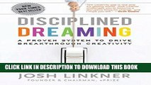 [Ebook] Disciplined Dreaming: A Proven System to Drive Breakthrough Creativity Download online