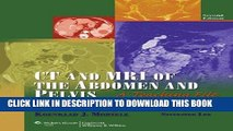 Read Now CT and MRI of the Abdomen and Pelvis: A Teaching File (LWW Teaching File Series), 2e