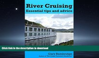 READ PDF River Cruising. Essential Tips and Advice: River Cruise Tips, Tricks and Advice PREMIUM