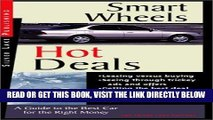 [FREE] EBOOK Smart Wheels and Hot Deals: The Details of Buying, Leasing and Insuring Cars Well