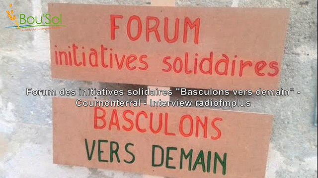 "Interview ""Forum des Initiatives Solidaires"" à Cournonterral"