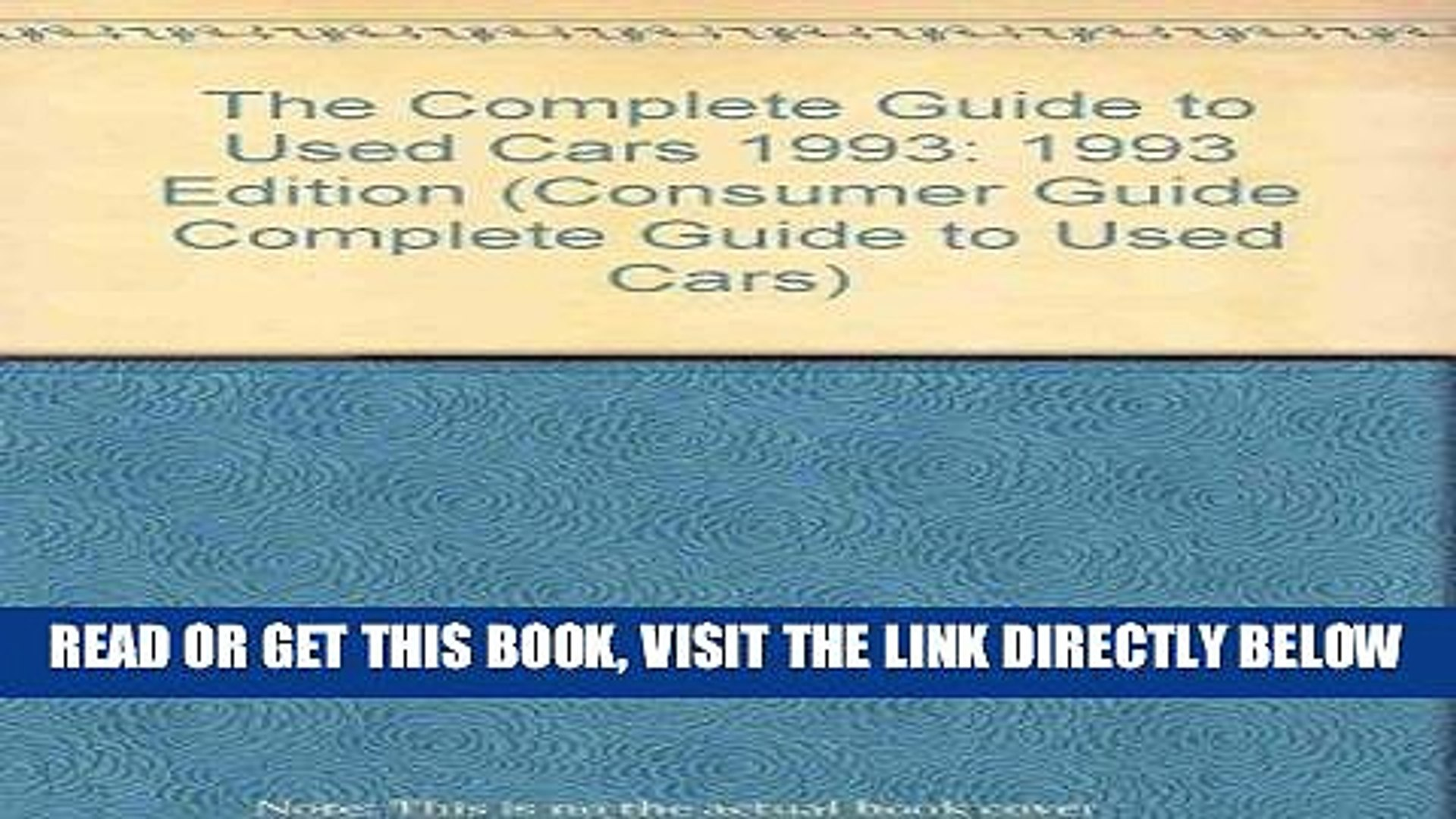 [READ] EBOOK The Complete Guide to Used Cars 1993: 1993 Edition (Consumer Guide Complete Guide to