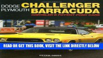 [FREE] EBOOK Dodge Challenger Plymouth Barracuda: Chrysler s Potent Pony Cars (General: Dodge