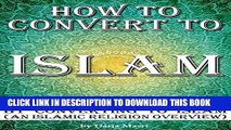 Read Now How to Convert to Islam: How to Become a Muslim by Converting to Islam (an Islamic
