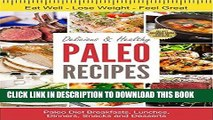Ebook Delicious   Healthy Paleo Recipes: 44 Paleo Diet Breakfasts, Lunches, Dinners, Snacks