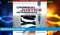 Big Deals  Criminal Justice Internships: Theory Into Practice  Full Read Best Seller