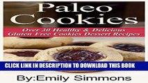 Best Seller Paleo Diet :Paleo Cookies and Desserts (Low carb Cookies Dessert Recipes Paleo
